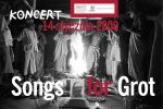 Koncert Songs for Grot